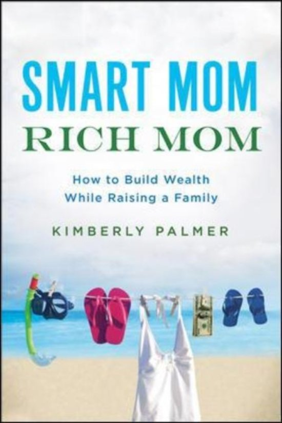 rich mom, smart mom, kimberly palmer